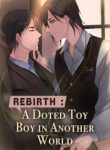 Rebirth A Doted Toy Boy in 'Another' World