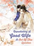 Repudiating a Good Wife Is Out of the Question