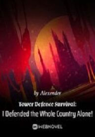 Tower Defense Survival I Defend the Whole Country Alone!